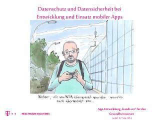 Datenschutz und Datensicherheit bei  Entwicklung  und  Einsatz mobiler  Apps