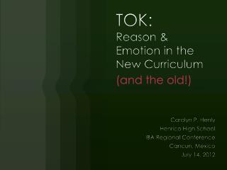 TOK:   Reason & Emotion in the New Curriculum