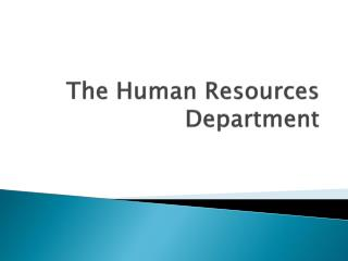 The Human Resources Department