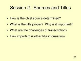 Session 2:  Sources and Titles