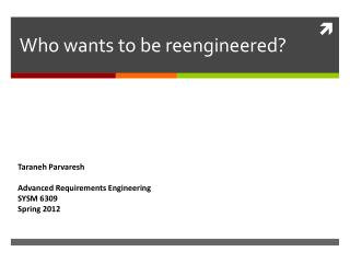 Who wants to be reengineered?