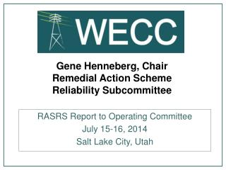 Gene Henneberg, Chair Remedial Action  Scheme  Reliability  Subcommittee