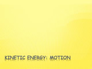 Kinetic Energy: Motion