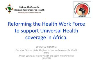 Reforming the Health  W ork Force to support Universal Health coverage in Africa.