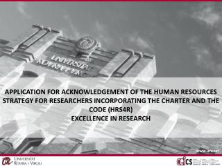 APPLICATION FOR ACKNOWLEDGEMENT OF THE HUMAN RESOURCES STRATEGY FOR RESEARCHERS INCORPORATING THE CHARTER AND THE CODE