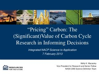 """Pricing"" Carbon: The (Significant)Value of Carbon Cycle Research in Informing Decisions"