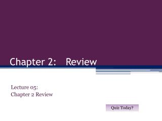 Chapter 2:   Review