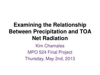 Examining the Relationship Between Precipitation and TOA Net Radiation