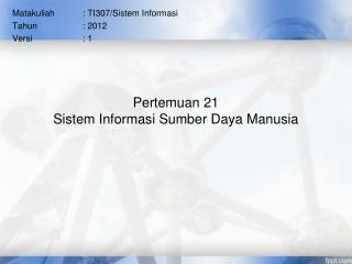 Pertemuan 21 Sistem Informasi Sumber Daya Manusia
