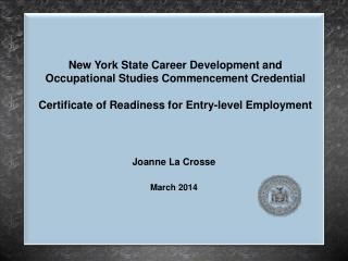 New York State Career Development and Occupational Studies Commencement Credential  Certificate of Readiness for Entry-