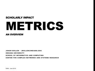 Scholarly impact Metrics an overview