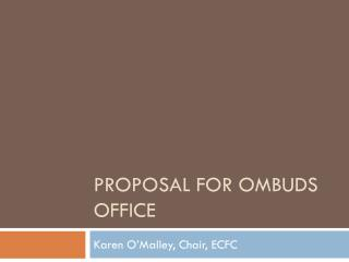 Proposal for  Ombuds  Office