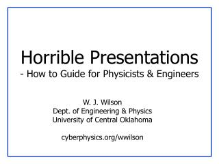 Horrible Presentations -  How to  Guide for Physicists & Engineers