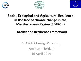 Social, Ecological and Agricultural Resilience in the face of climate change in the Mediterranean Region (SEARCH)