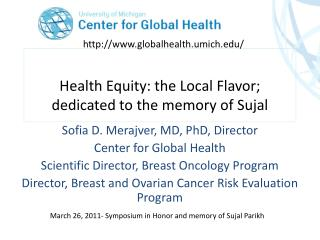Health Equity: the Local Flavor; dedicated to the memory of  Sujal
