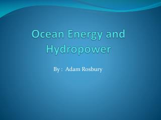 Ocean Energy and Hydropower