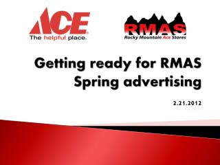Getting ready for RMAS Spring advertising  2.21.2012