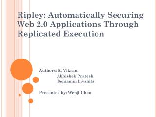 Ripley: Automatically Securing Web 2.0 Applications Through Replicated Execution