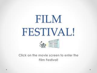 FILM FESTIVAL!
