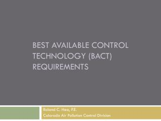 Best available control technology (BACT)  requirements