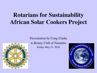 Rotarians for Sustainability African Solar Cookers Project