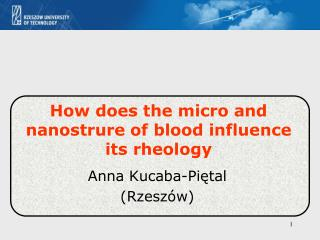 How does the  micro and  nanostrure  of  blood  influence  its rheology