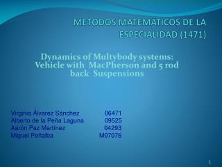 METODOS MATEMÁTICOS DE LA  ESPECIALIDAD (1471)