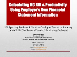 Calculating HC ROI & Productivity Using Employer�s Own Financial Statement Information