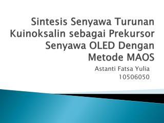 Sintesis Senyawa Turunan Kuinoksalin sebagai Prekursor Senyawa  OLED  Dengan Metode  MAOS