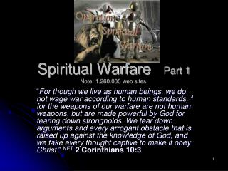 Spiritual Warfare    Part 1 Note: 1.260.000 web sites!