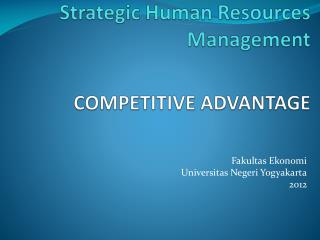 Strategic Human Resources Management COMPETITIVE ADVANTAGE