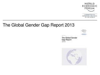 The Global Gender Gap Report 2013