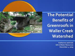 The  Potential Benefits  of  Greenroofs  in Waller Creek Watershed