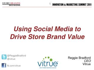 Using Social Media to Drive Store Brand Value