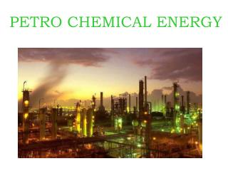 PETRO CHEMICAL ENERGY