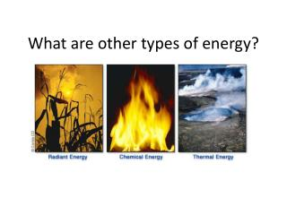 What are other  types  of energy ?
