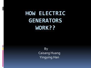 How electric generators          work??