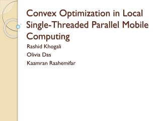 Convex Optimization in Local Single-Threaded Parallel Mobile Computing
