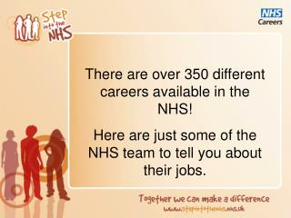 There are over 350 different careers available in the NHS! Here are just some of the NHS team to tell you about their j