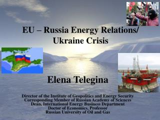Elena  Telegina Director  of the Institute of Geopolitics and Energy Security Corresponding Member of Russian Academy o