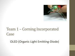 Team 1 – Corning Incorporated Case