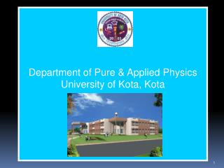 Department of Pure & Applied Physics University of Kota, Kota