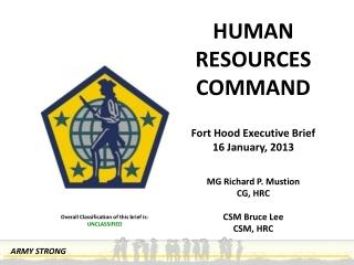 MG  Richard P.  Mustion CG,  HRC CSM  Bruce Lee CSM, HRC