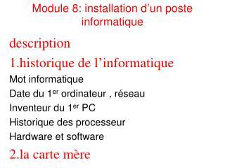 description historique de l'informatique Mot informatique Date du 1 er  ordinateur , réseau Inventeur du 1 er  PC Histo