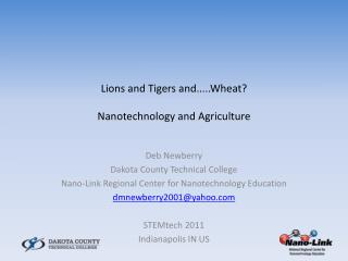 Lions and Tigers and.....Wheat? Nanotechnology and Agriculture