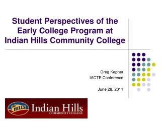 Student Perspectives of the Early College Program at  Indian Hills Community College