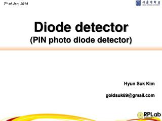 Diode detector (PIN photo diode detector)