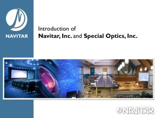 Introduction of  Navitar, Inc.  and  Special Optics, Inc.