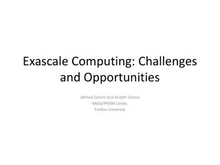 Exascale  Computing: Challenges and Opportunities