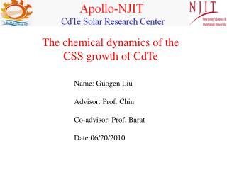 Name:  Guogen  Liu Advisor: Prof. Chin Co-advisor: Prof.  Barat Date:06/20/2010